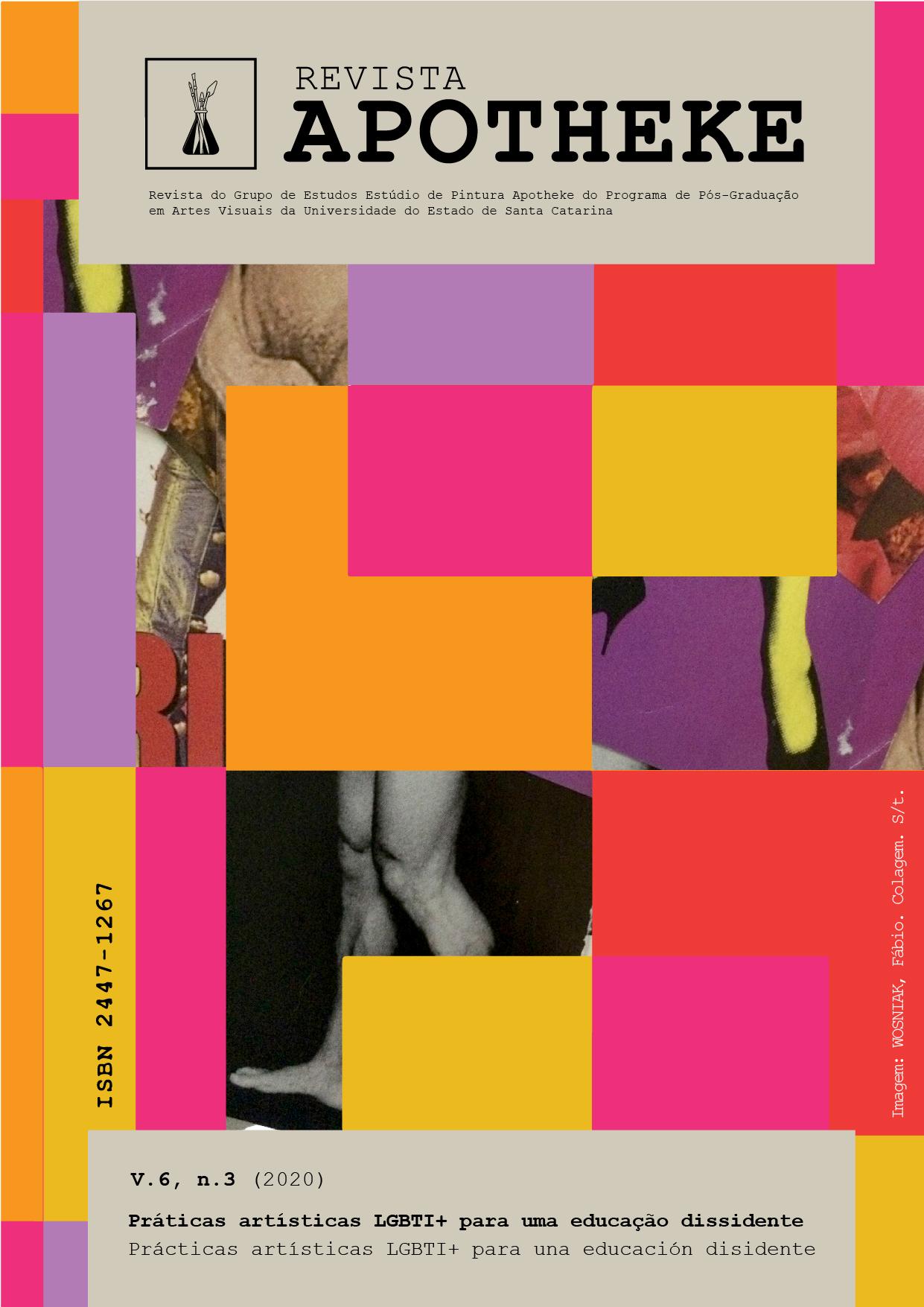 Visualizar v. 6 n. 3 (2020): Práticas artísticas LGBTI+ para uma educação dissidente